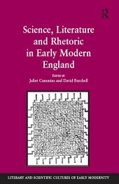Science, Literature and Rhetoric in Early Modern England