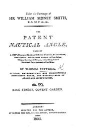 Under the Patronage of Sir W. S. Smith ... The patent Nautical Angle, whereby a ship's departure, meridional difference of latitude, &c., are obtained from inspection, etc