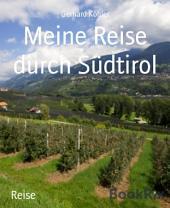 Meine Reise durch Südtirol