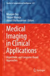 Medical Imaging in Clinical Applications: Algorithmic and Computer-Based Approaches