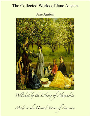 The Collected Works of Jane Austen
