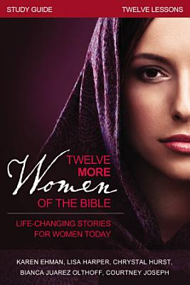 Twelve More Women of the Bible Study Guide PDF