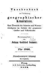 Taschenbuch zur Verbreitung geographischer Kenntnisse: Eine Übersicht des Neuesten und Wissenswürdigsten im Gebiete der gesammten Länder- und Völkerkunde, Band 24