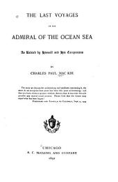 The Last Voyages of the Admiral of the Ocean Sea: As Related by Himself and His Companions