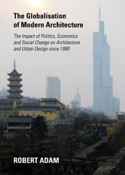 The Globalisation of Modern Architecture