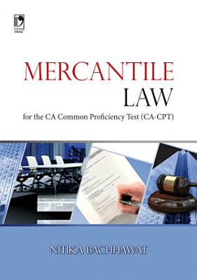 Mercantile Law for the CA Common Proficiency Test  CPT