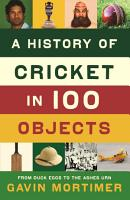 A History of Cricket in 100 Objects PDF