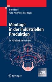 Montage in der industriellen Produktion: Ein Handbuch für die Praxis