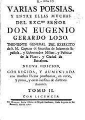Varias poesias y entre ellas muchas del... senor... Eugenio Gerardo Lobo...: Volumen 2