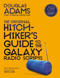 The Original Hitchhiker S Guide To The Galaxy Radio Scripts Book PDF