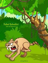 Felini Selvatici Libro da Colorare 2