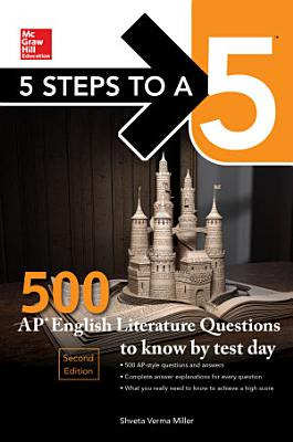 5 Steps to a 5  500 AP English Literature Questions to Know by Test Day  Second Edition