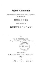 Short comments on eighty passages in the twenty-seven last chapters of the Book of Numbers, and in the Book of Deuteronomy