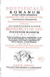 Pontificale Romanum in tres partes distributum Clementis 8. ac Urbani 8. auctoritate recognitum nunc primum prolegomenis, & commentariis illustratum ... Tomus 1. [-3.] ... Auctore Josepho Catalano presbytero congregationis oratorii S. Hieronymi charitatis: Tomus 3. tertiam & postremam partem comprehendens, in quo varii mss. Ritus pontificales non modo sparsim in ipsis commentariis, sed & integri in appendicibus titulorum referuntur, ac notis illustrantur. .., Volume 3