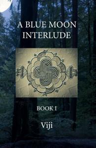 A Blue Moon Interlude   Book I Book
