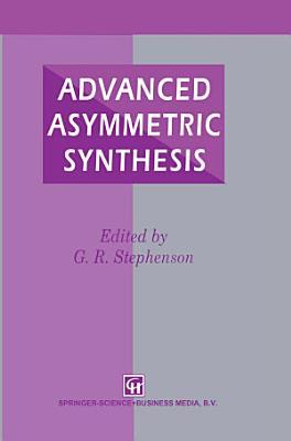 Advanced Asymmetric Synthesis