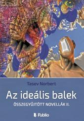 Az ideális balek: Összegyűjtött novellák II.