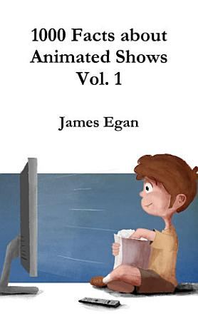 1000 Facts about Animated Shows Vol  1 PDF