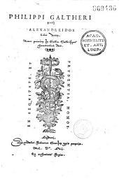Philippi Galtheri poët[a]e Alexandreidos libri decem, nunc primum in Gallia gallicisque characteribus editi