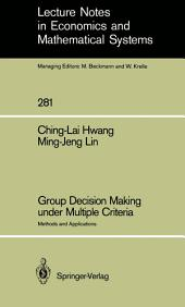 Group Decision Making under Multiple Criteria: Methods and Applications