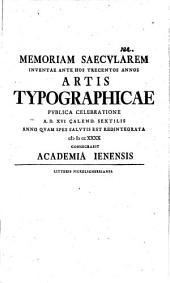 Memoriam saecularem inventae ante hos trecentos annos artis typographicae publica celebratione a. d. 17. Cal. Sext. ... a. 1740 consecrabit academia Jen