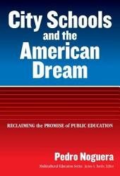 City Schools and the American Dream: Reclaiming the Promise of American Education