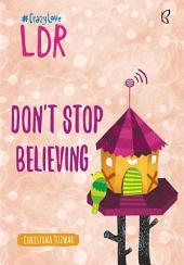Dont Stop Believing - LDR (Snackbook)