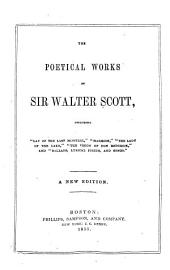 The Poetical Works of Sir Walter Scott ...