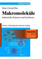 Makromoleküle: Band 3: Industrielle Polymere und Synthesen, Ausgabe 6