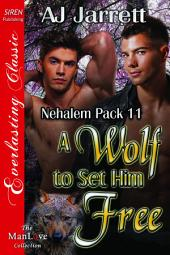 A Wolf to Set Him Free [Nehalem Pack 11]
