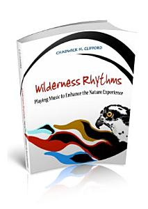 Wilderness Rhythms: Playing Music to Enhance the Nature Experience