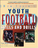 Youth Football Skills & Drills : A New Coach's Guide