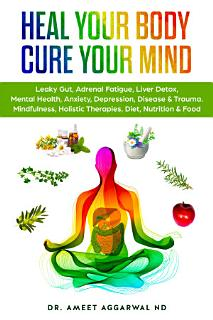 Heal Your Body  Cure Your Mind Book