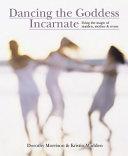 Dancing the Goddess Incarnate