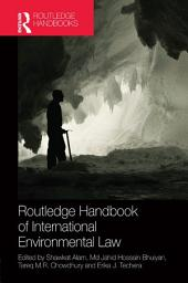 Routledge Handbook of International Environmental Law