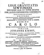 De lege gravitatis Newtoniana innumeris aliis et nuper demum ipsis Alpium experimentis confirmata