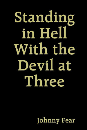 Standing in Hell With the Devil at Three
