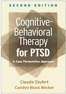 Cognitive Behavioral Therapy for PTSD  Second Edition