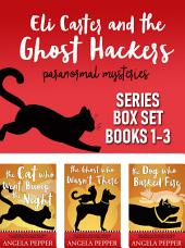 Eli Carter and the Ghost Hackers - Complete Series Bundle: Spooky Sci-Fi / Paranormal Mysteries