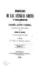 Colección de documentos inéditos del Archivo General de la Corona de Aragón: Volúmenes 5-6