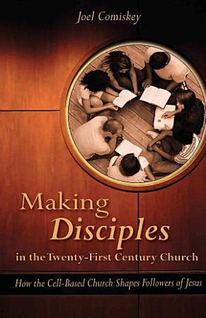 Making Disciples in the Twenty First Century Church PDF