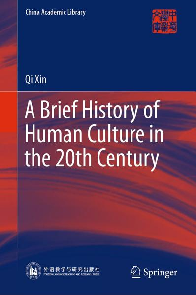 Download A Brief History of Human Culture in the 20th Century Book