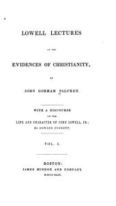Lowell Lectures on the Evidences of Christianity: Volume 1