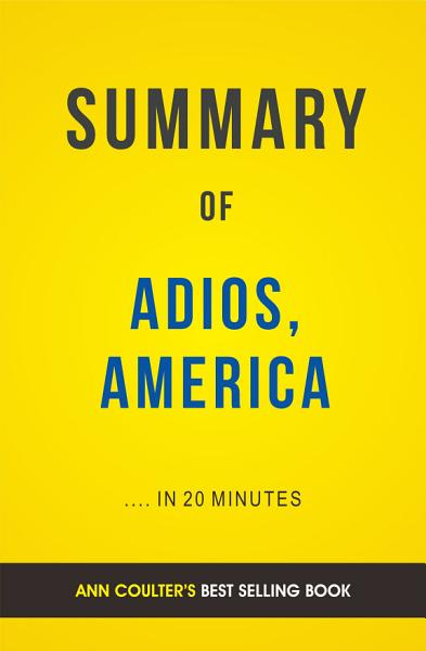 Adios  America  by Ann Coulter   Summary   Analysis