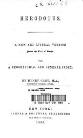 Herodotus: A New and Literal Version from the Text of Baehr. .c With a Geographical and General Index