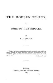 The Modern Sphinx, and Some of Her Riddles