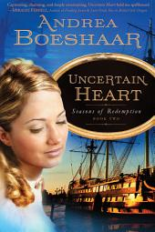 Uncertain Heart: Seasons of Redemption, Book Two