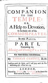 A Companion to the Temple,,bor, A Help to Devotion, in the Daily Use of the Common Prayer ...
