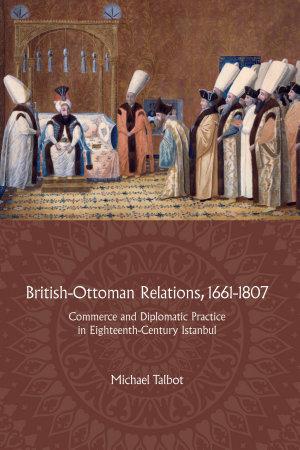 British Ottoman Relations  1661 1807 PDF