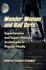Wonder Women and Bad Girls